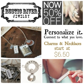 Rustic River Jewelry, 50% OFF – A Great Way to Personalize What YouLove!